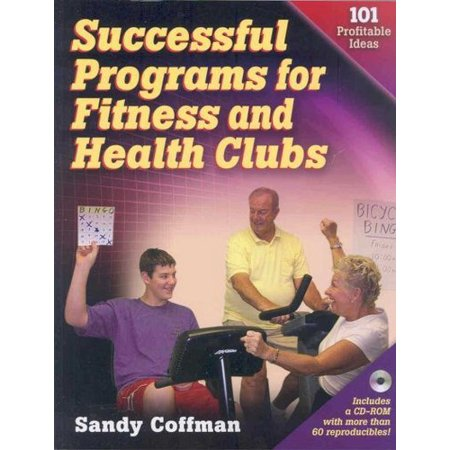 Successful Programs for Fitness and Health Clubs: 101 Profitable Ideas [With CD-ROM]