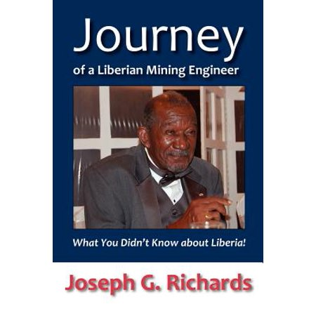 Journey Of A Liberian Mining Engineer  What You Didnt Know About Liberia