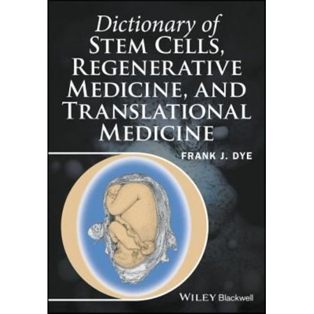Dictionary Of Stem Cells  Regenerative Medicine  And Translational Medicine