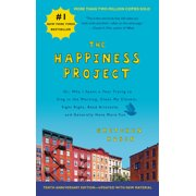 The Happiness Project by Gretchen Rubin Tenth Anniversary Edition