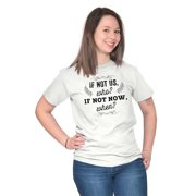 Inspirational Ladies TShirts Tees T For Women If Not Now When Inspiring Graphic Gift Idea