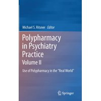 "Polypharmacy in Psychiatry Practice, Volume II : Use of Polypharmacy in the ""real World"" (Hardcover)"