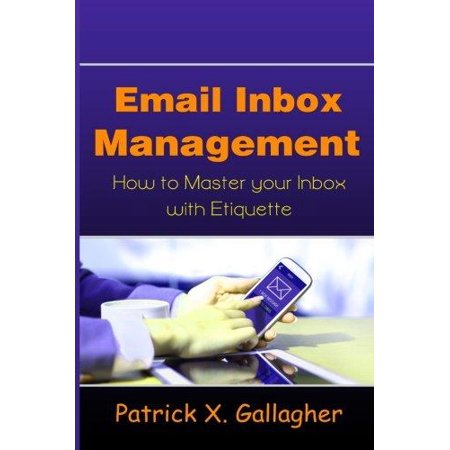 Email Inbox Management  How To Master Your Inbox With Etiquette