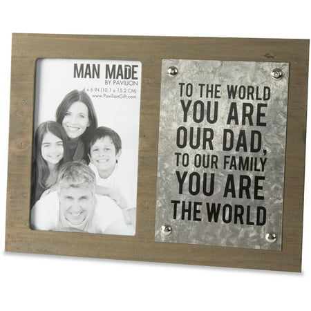 Man Made - To the World you are our Dad, to our Family you are the World Metal Father's Day 4x6 Picture Frame