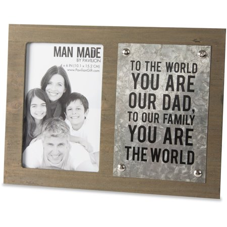 Fathers Day Frames (Man Made - To the World you are our Dad, to our Family you are the World Metal Father's Day 4x6 Picture)