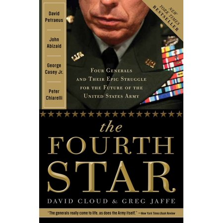 The Fourth Star : Four Generals and the Epic Struggle for the Future of the United States