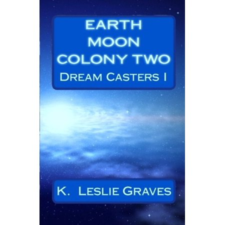 Earth Moon Colony Two: Dream Casters I - eBook