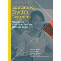 Educating English Learners : What Every Classroom Teacher Needs to Know