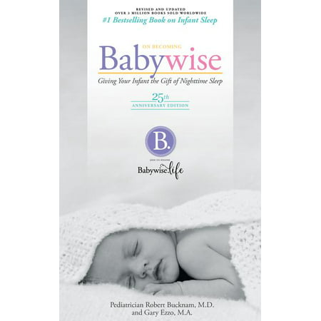 On Becoming Babywise : Giving Your Infant the Gift of Nightime Sleep ()