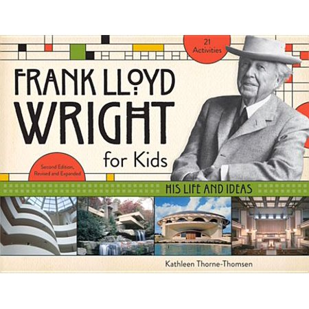 Frank Lloyd Wright for Kids : His Life and Ideas (Kids Christmas Ideas)