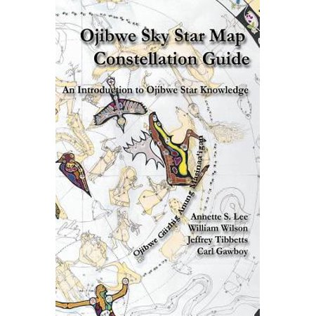 Ojibwe Sky Star Map - Constellation Guidebook : An Introduction to Ojibwe Star Knowledge ()