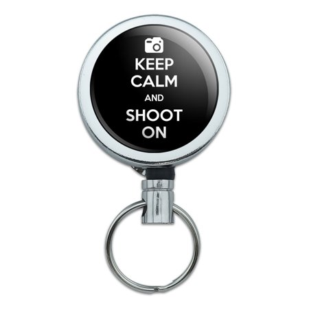 Keep Calm And Shoot On Camera Photography Retractable Belt Clip Badge Key