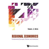 Regional Economics: Fundamental Concepts, Policies, and Institutions (Paperback)