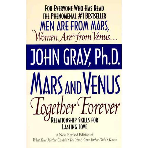 Mars and Venus Together Forever: Relationship Skills for Lasting Love