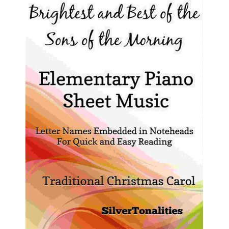 Brightest and Best of the Sons of the Morning Elementary Piano Sheet Music -
