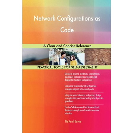 Network Configurations as Code A Clear and Concise Reference