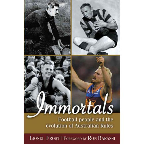 Immortals: Football People and the Evolution of Australian Rules