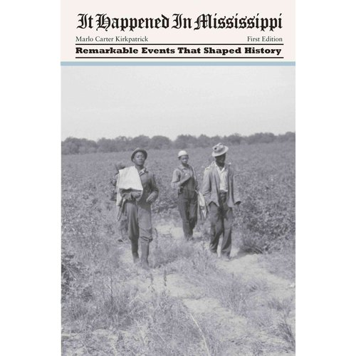 It Happened In Mississippi: Remarkable Events That Shaped History