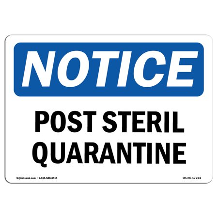 OSHA Notice Sign - Post Sterile Quarantine | Choose from: Aluminum, Rigid Plastic or Vinyl Label Decal | Protect Your Business, Construction Site, Warehouse & Shop Area | Made in the USA