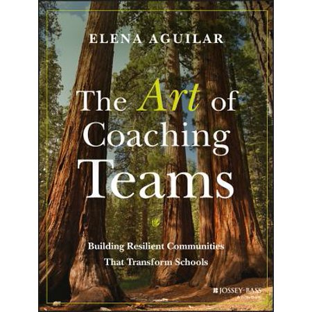 The Art of Coaching Teams: Building Resilient Communities That Transform (Classroom Team Building Activities For High School)