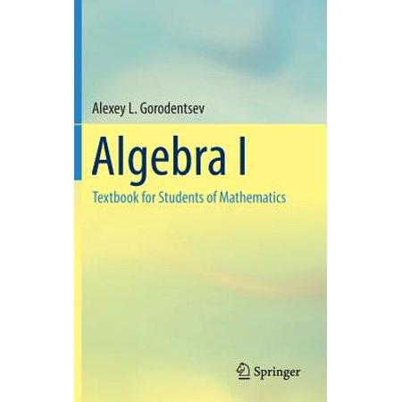 Algebra I : Textbook for Students of Mathematics