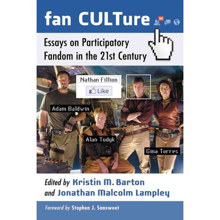 Fan Culture  Essays On Participatory Fandom In The 21St Century