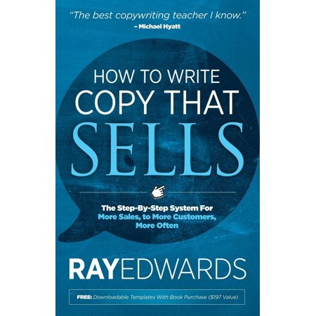 How to Write Copy That Sells : The Step-By-Step System for More Sales, to More Customers, More Often - Walmart Custome