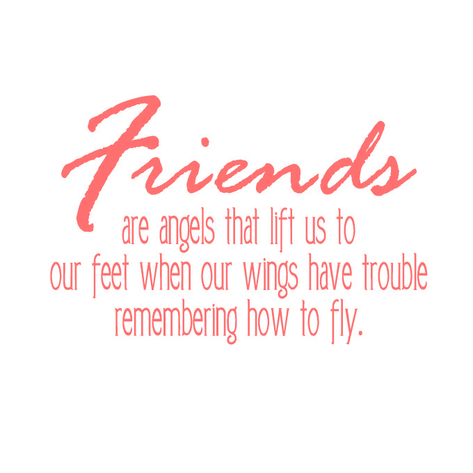 Friends are Angels that Lift Us to Our Feet.. Vinyl Quote - Large