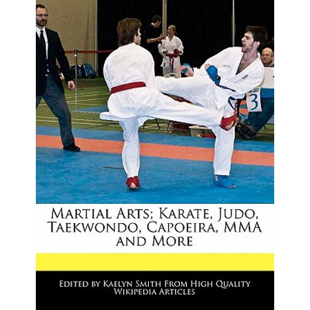 Martial Arts; Karate, Judo, Taekwondo, Capoeira, Mma and