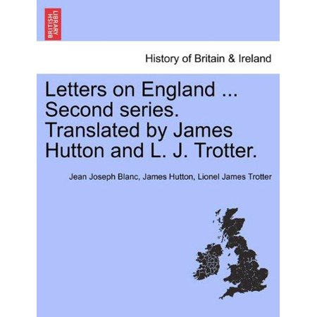 Letters On England     Second Series  Translated By James Hutton And L  J  Trotter