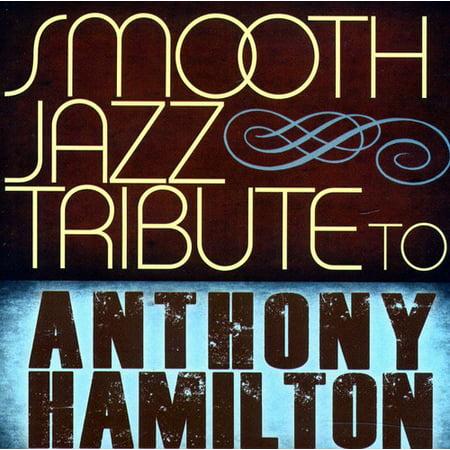 Smooth Jazz Tribute to Anthony Hamilton (CD)