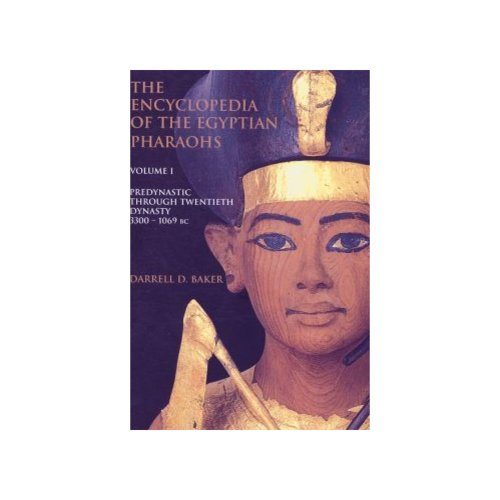 the Encyclopedia of the Pharaohs: Predynastic to the Twentieth Dynasty (3300-1069 BC)