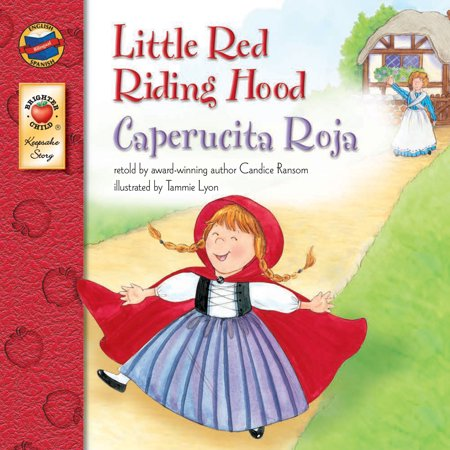 Little Red Riding Hood, Grades PK - 3: Caperucita Roja (Keepsake Stories) (English and Spanish Edition), Grades PK - 3 : Caperucita (Little Red Riding Hood Story For Kids)