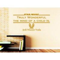 Star Wars Truly Wonderful The Mind Of A Child Is Vinyl Sticker Decals Bedroom