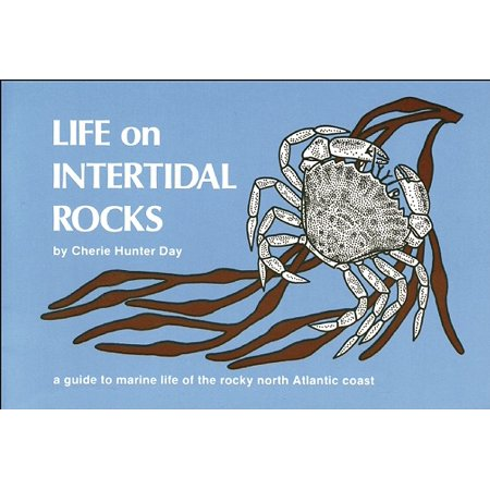 Life on Intertidal Rocks : A Guide to the Marine Life of the Rocky North Atlantic
