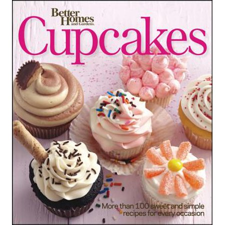 Better Homes and Gardens Cupcakes - eBook (Better Homes Cupcake Book)