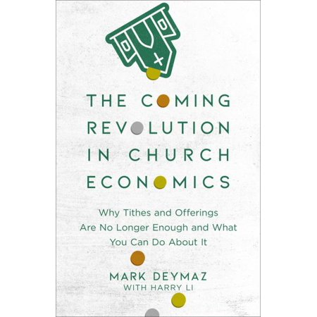 The Coming Revolution in Church Economics : Why Tithes and Offerings Are No Longer Enough, and What You Can Do about (Bible Verse About Tithes And Offering 10)