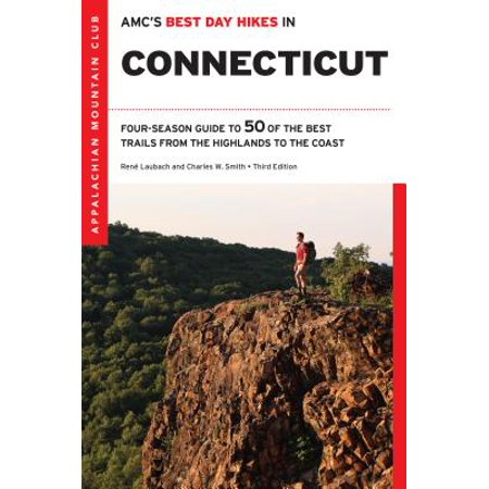 Amc's Best Day Hikes in Connecticut : Four-Season Guide to 50 of the Best Trails from the Highlands to the