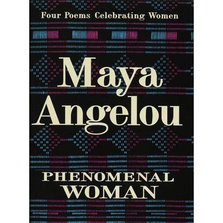 Phenomenal Woman : Four Poems Celebrating Women