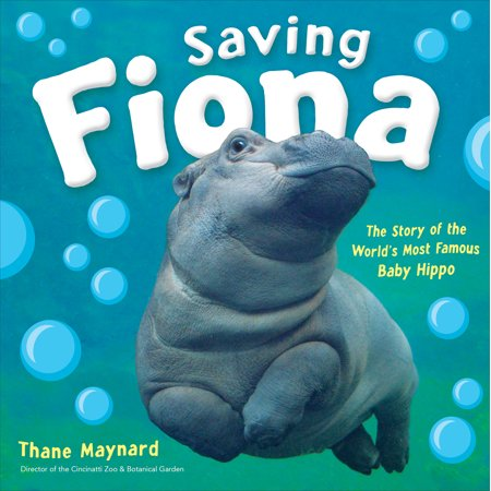 Saving Fiona: The Story of the World's Most Famous Baby Hippo (Hardcover)