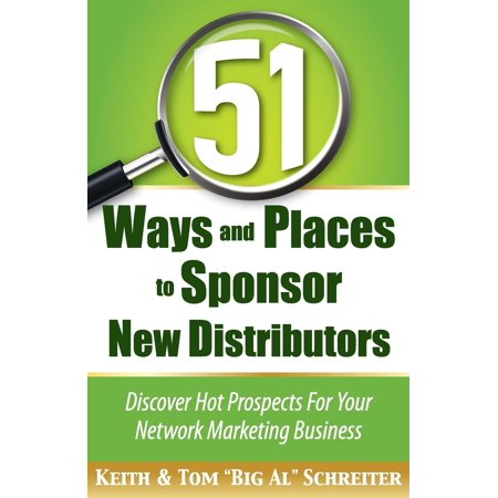 51 Ways and Places to Sponsor New Distributors ()