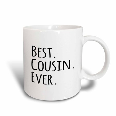 3dRose Best Cousin Ever - Gifts for family and relatives - black text, Ceramic Mug,