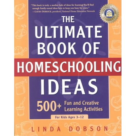 The Ultimate Book of Homeschooling Ideas: 500+ Fun and Creative Learning Activities for Kids Ages 3-12 (Prima Home Learning - Creative Halloween Ideas For Adults