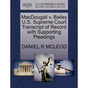 Macdougall V. Bailey U.S. Supreme Court Transcript of Record with Supporting Pleadings