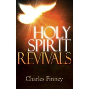 Holy Spirit Revivals : How You Can Experience the Joy of Living in God's Power