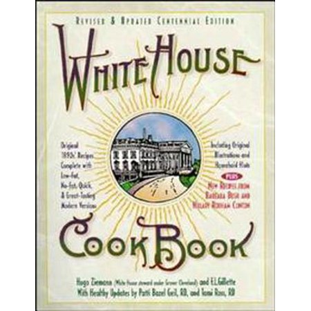 Houghton House - White House Cookbook Revised & Updated Centennial Edition : Original 1890's Recipes Complete with Low-Fat, No-Fat, Quick & Great-Tasting Modern Versions,