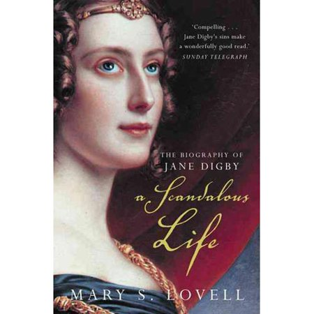 A Scandalous Life: The Biography of Jane Digby by