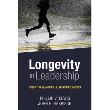 Longevity in Leadership : Essential Qualities of Longtime