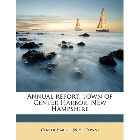 Harbor Town Golf - Annual Report. Town of Center Harbor, New Hampshire Volume 1883