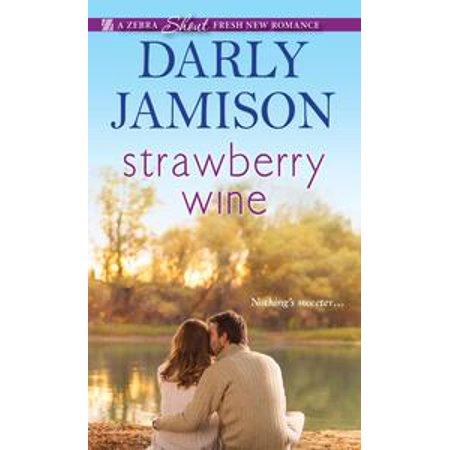 Dry Strawberry Wine (Strawberry Wine - eBook )